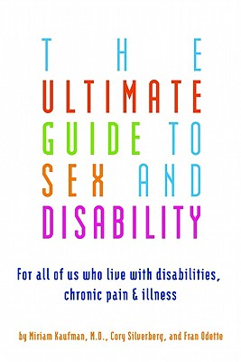 The-Ultimate-Guide-to-Sex-and-Disability-Kaufman-Miriam-9781573443043